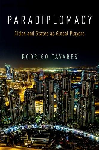 Download Paradiplomacy Cities and States as Global Players