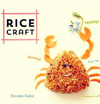 Download Rice Craft Yummy! Healthy! Fun to Make!
