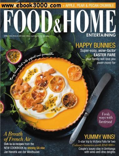 Download Food Home Entertaining April 2016