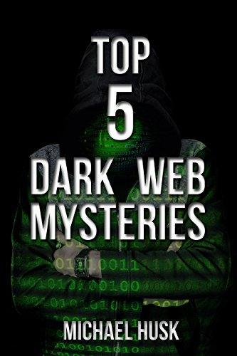 Download Top 5 Dark Web Mysteries