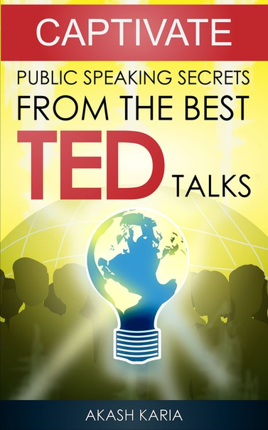 Download CAPTIVATE Public Speaking Secrets from TED Talks