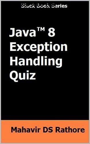 Download Java 8 Exception Handling Develop Reliable Java Applications (Black Book Series) - Mahavir DS Rathore