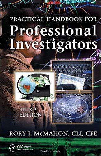 Download Practical Handbook for Professional Investigators- Third Edition