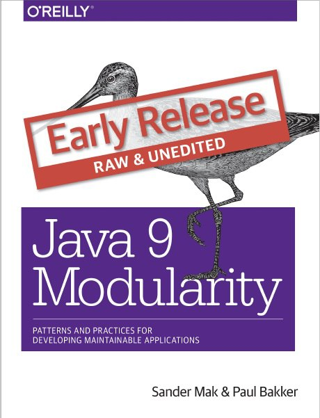 Download Java 9 Modularity Patterns and Practices for Developing Maintainable Applications (Early Release)
