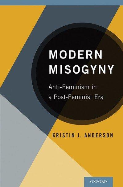 Download Modern Misogyny Anti-Feminism In A Post-Feminist Era