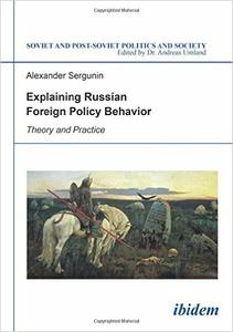 Download Explaining Russian Foreign Policy Behavior: Theory and Practice