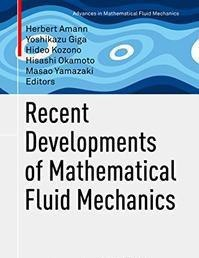 Download Recent Developments of Mathematical Fluid Mechanics
