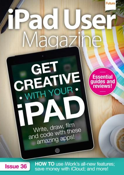 Download iPad User Magazine — Issue 36 2017