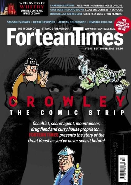 Fortean Times #357 Sept. 2017 (Crowley The Comic Strip - UFO's - Sausage Shower)