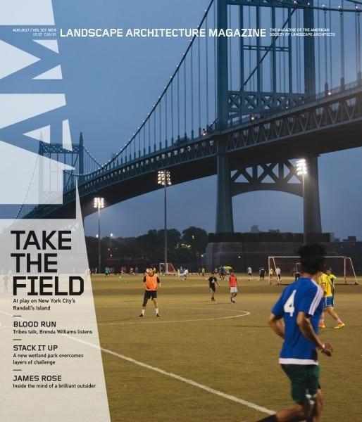 Superb Landscape Architecture Magazine USA U2014 August 2017