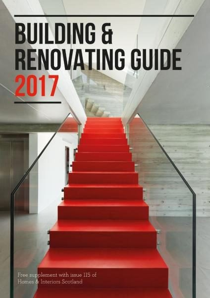 Download Homes & Interiors Scotland — Building & Renovating Guide 2017