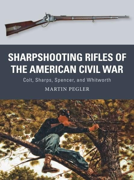 Sharpshooting Rifles Of The American Civil War Osprey Weapon 56 Pdf Download Free
