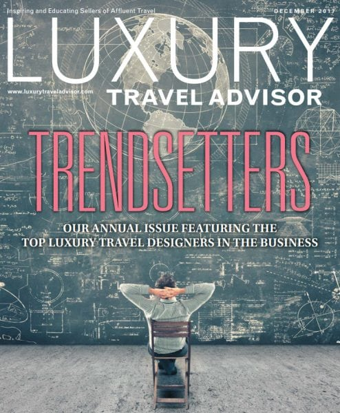 Download Luxury Travel Advisor — December 2017