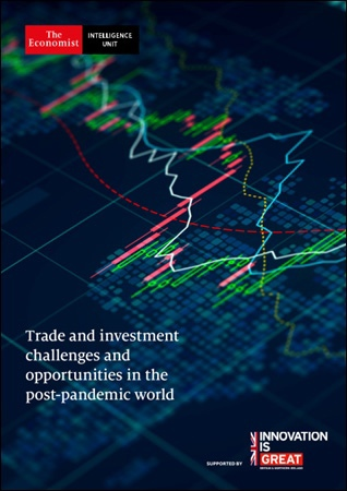 The Economist (Intelligence Unit) – Trade and investment challenges and opportunities in the post-pandemic world (2021)