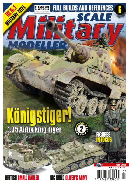 Scale Military Modeller International – Issue 604 – July 2021