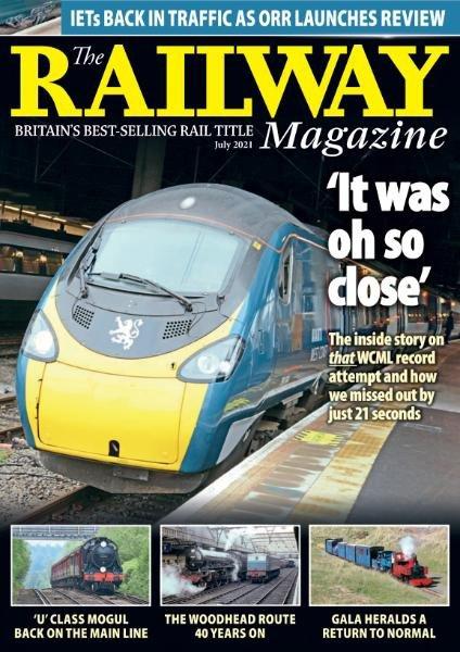 The Railway Magazine - Issue 1444 - July 2021