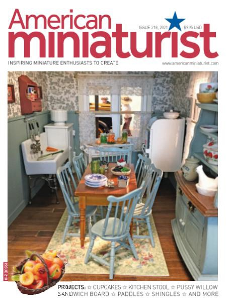 American Miniaturist – Issue 218 – July 2021